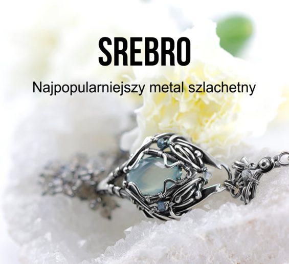 Srebro - najpopularniejszy metal szlachetny