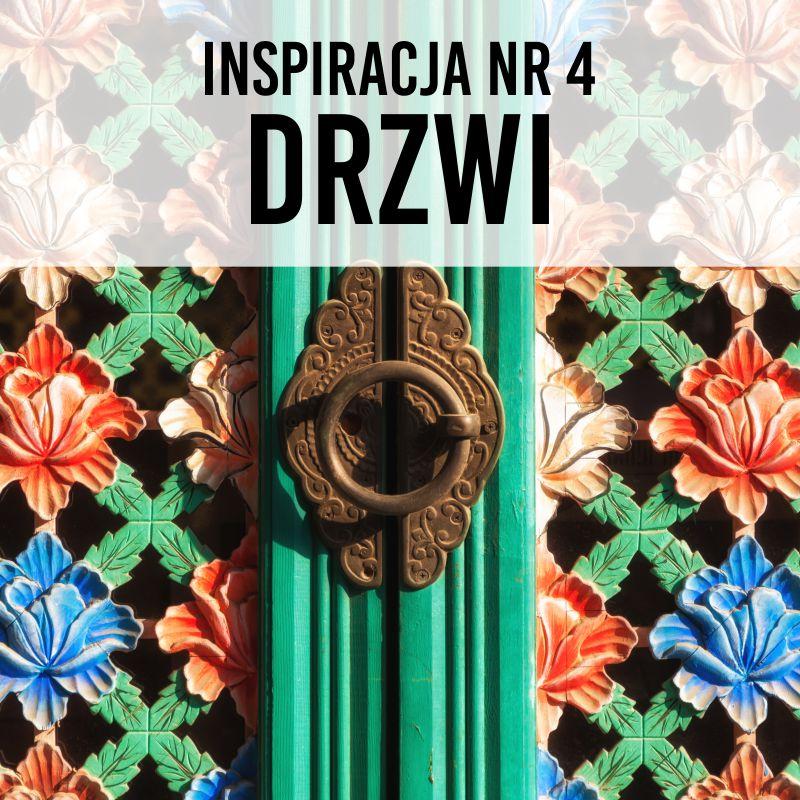 Inspiracja nr 4. Drzwi 09.04-04.05.2021